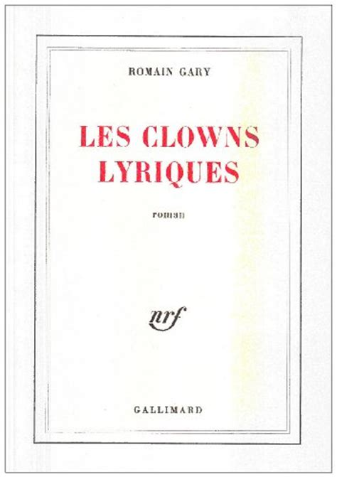 Resume J Ai Soif D Innocence by Les Clowns Lyriques Gary Gallimard 0 Blanche
