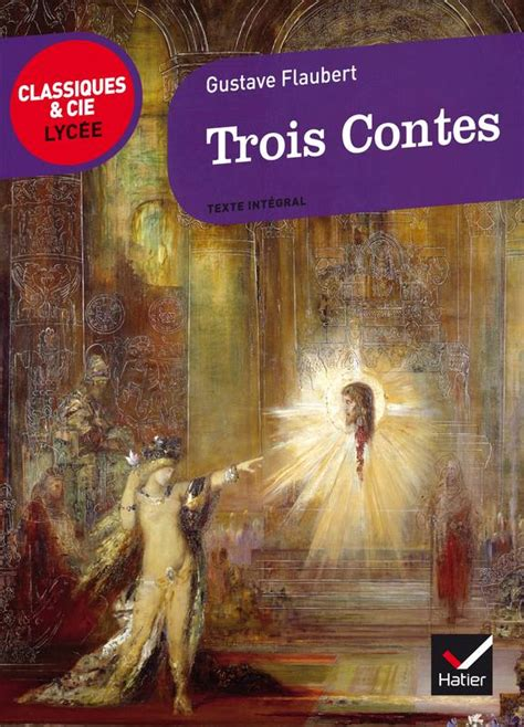 trois contes livre trois contes 1877 gustave flaubert hatier classiques cie lyc 233 e 9782218966378