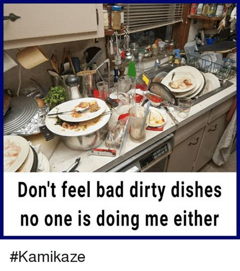 dont feel bad dirty dishes