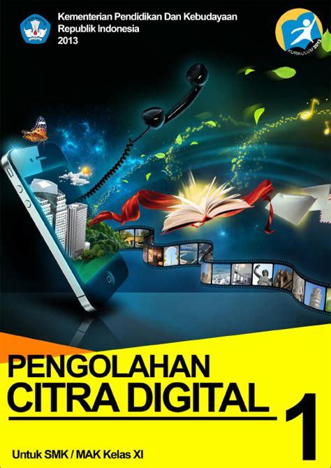 Pengolahan Citra Digital materi pengolahan citra digital kurikulum 2013 smk