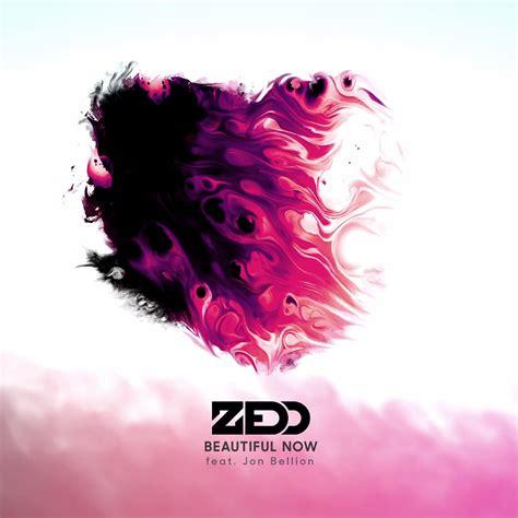 But Now zedd beautiful now lyrics genius lyrics