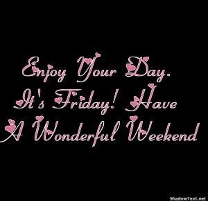 Have A Wonderful Friday Quotes. QuotesGram Have A Blessed Weekend Quotes
