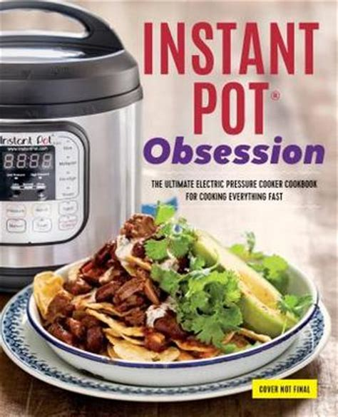 the ultimate cosoriã electric pressure cooker cookbook the best watering and easy recipes for everyday books instant pot r obsession the ultimate electric pressure