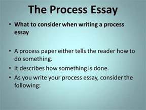 How To Write Process Essay by The Process Essay Process Ppt