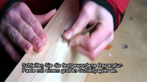 Holzkitt Selber Herstellen by Holz Reparieren Holzreparatur