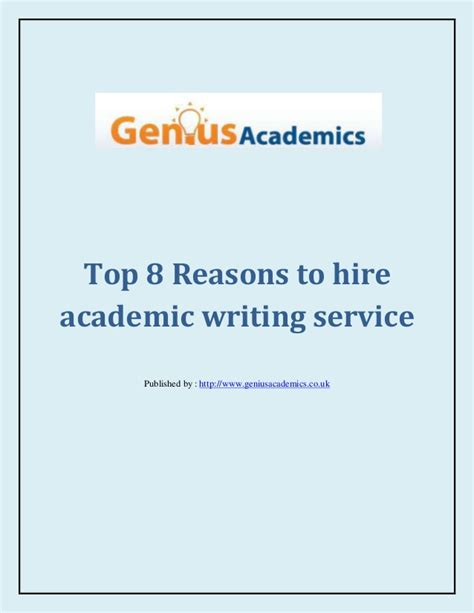 Top 8 Reasons To Tell The by Top 8 Reasons To Hire Academic Writing Service