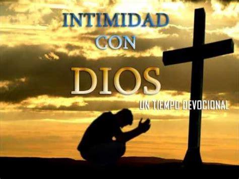 imagenes de orar intimidad con dios 4 hermosa m 218 sica instrumental para