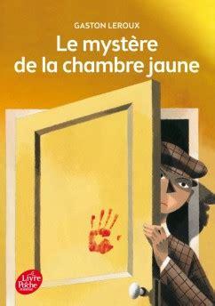 le myst鑽e de la chambre jaune personnages le myst 232 re de la chambre jaune texte int 233 gral lecture