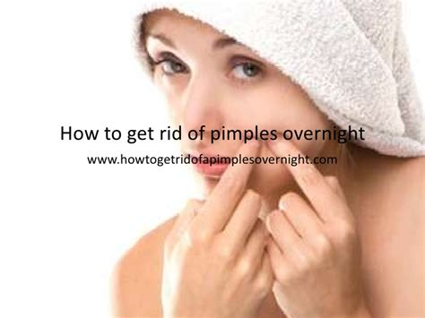 How To Get Rid Of by How To Get Rid Of Pimples Overnight Ppt