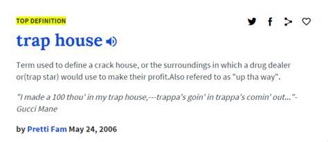 Trap House Definition House Plan 2017