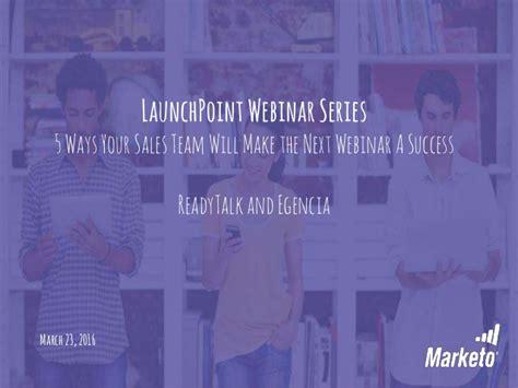 5 Ways Your Sales Team Will Make The Next Webinar A Success Webinar Success Templates
