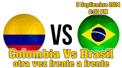 hora de bogota colombia a que hora juega colombia vs brasil youtube