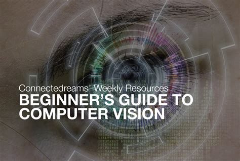 computer vision beginner s guide to computer vision connectedreams