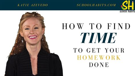 How To Find From School How To Find Time To Get Your Homework Done Schoolhabits