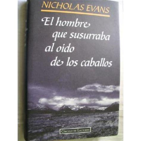 libro el hombre que persegua el hombre que susurraba al oido de los caballos nicholas evans comprar libro en fnac es