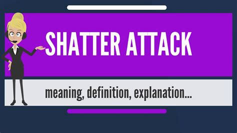 attack meaning what is shatter attack what does shatter attack shatter attack meaning
