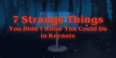 7 Things You Are Doing That Could Get You Fired by 7 Strange Things You Didn T You Could Do In Keynote