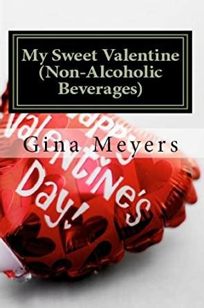 cooking for a crowd ebook gina meyers amazon com au my sweet valentine non alcoholic beverages kindle