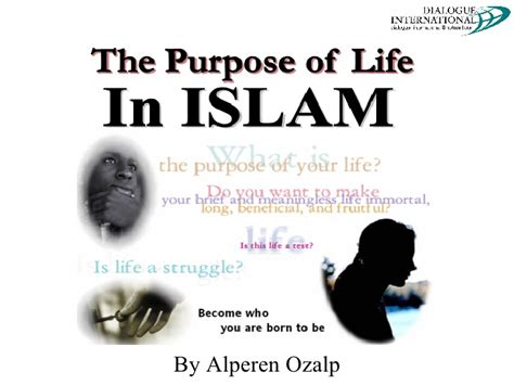biography islam the purpose of life in islam