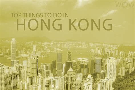 top things to do in hong kong tourist attractions top 10 things to do in hong kong wow travel