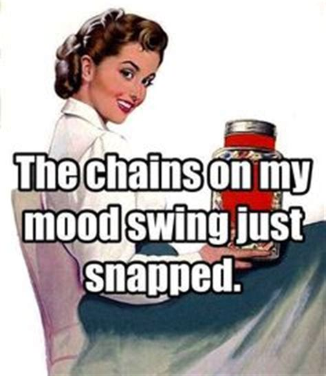 menopause mood swings husband 1000 images about vintage retro humor on pinterest