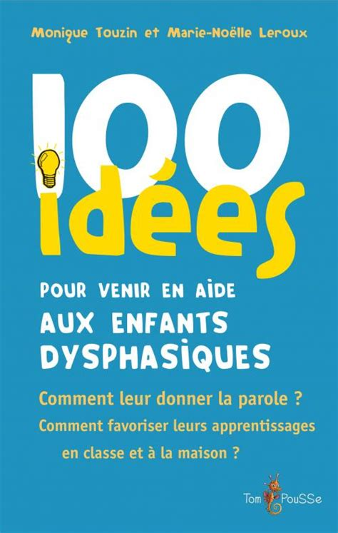 100 Id 233 Es Pour Venir En Aide Aux Enfants Dysphasiques