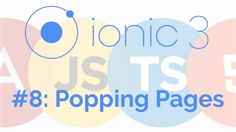 ionic pages tutorial popping pages ionic 3 tutorial 8 youtube