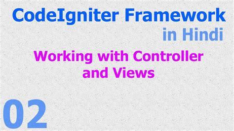 codeigniter tutorial video in hindi 02 codeigniter hindi basic introduction controllers