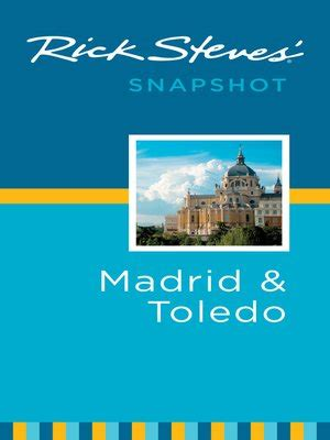 rick steves snapshot madrid toledo books rick steves snapshot madrid and toledo by rick steves