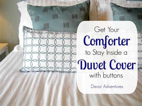 how to keep your comforter in a duvet cover how to keep a duvet in place 187 decor adventures