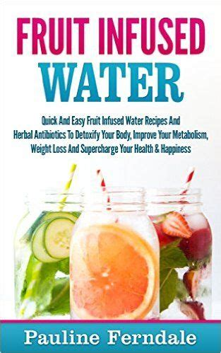 Herbs To Detox Anesthesia by Fruit Infused Water And Easy Fruit Infused Water