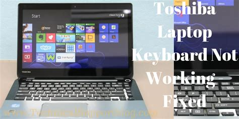 toshiba laptop keyboard not working fixed technical support