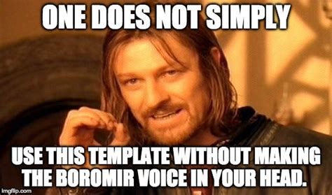 Meme Voice Generator - one does not simply meme imgflip