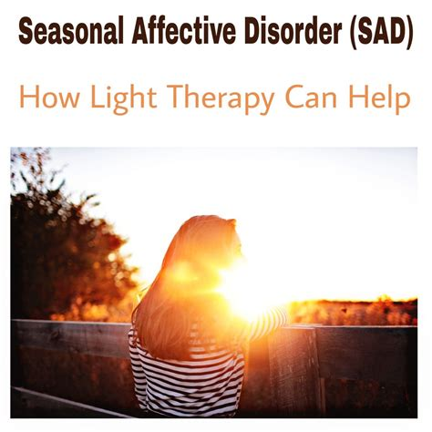 seasonal affective disorder light therapy seasonal affective disorder archives living life our way
