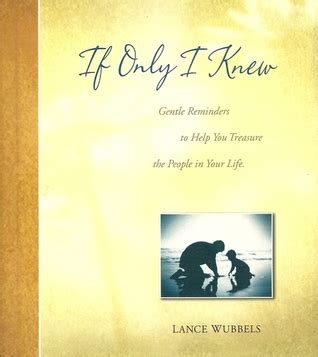 if only books if only i knew by lance wubbels reviews discussion