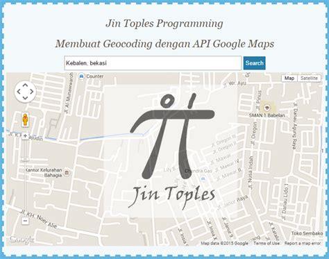 cara membuat qr code google maps cara membuat geocoding map dengan api google maps jin