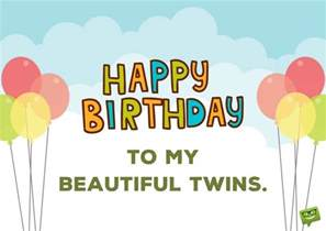 Wishing Happy Birthday To My Happy Birthday To You And To You Birthday Wishes For Twins