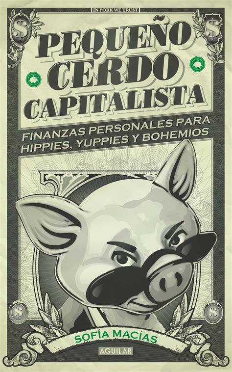 el pequeo libro que los libros del peque 241 o cerdo capitalista