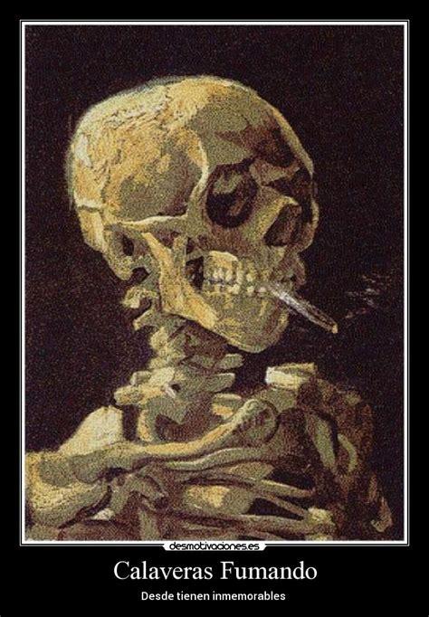 imagenes de una calavera fumando calaveras fumando desmotivaciones