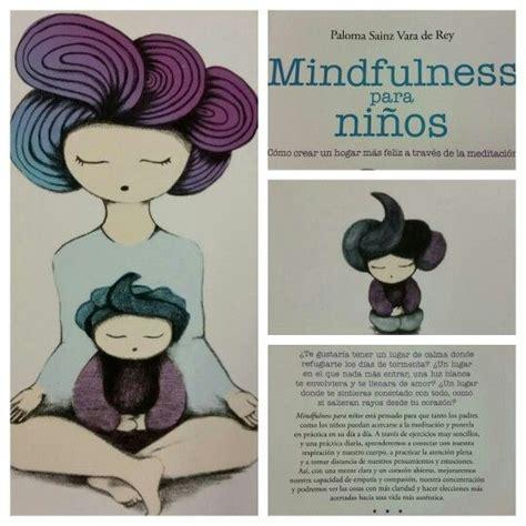 mindfulness para nios ya tenemos quot mindfulness para ni 241 os quot con ilustraciones de agnesdaroca 161 qu 233 chulo un aula con