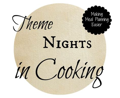 theme nights list theme nights for meal planning long list of meal ideas