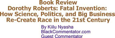 Blackcommentator Com Book Review Dorothy Roberts Fatal