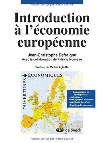 libro la dconnomie quand libro introduction 224 l 233 conomie europ 233 enne di jean christophe defraigne avec la collaboration