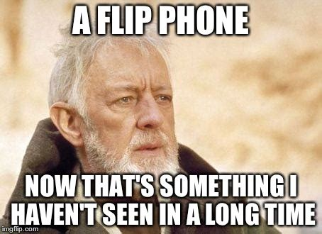 Flip Phone Meme - todays generation of smart phones imgflip