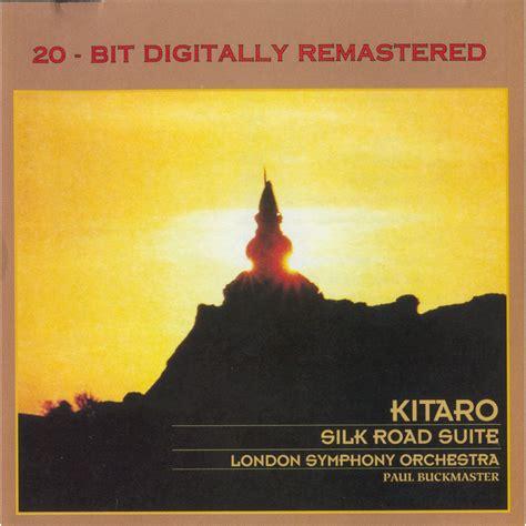 Cd Kitaro Silk Road silk road suite 20 bit digitally remastered kitaro symphony orchestra and chorus