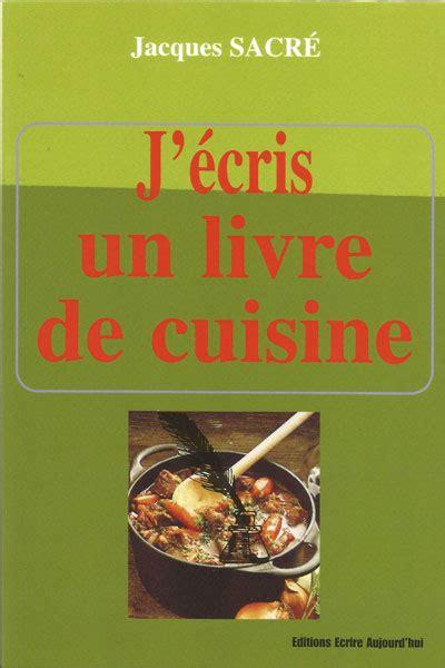 un livre de cuisine j 233 cris un livre de cuisine ecrire aujourd hui