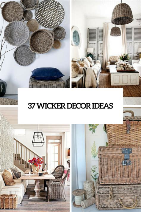 wicker home decor 37 cozy wicker touches for your home d 233 cor digsdigs