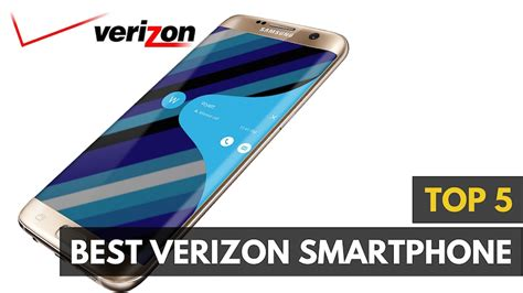 best verizon best verizon smartphones