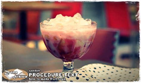 contoh procedure text    fruit soup  artinya