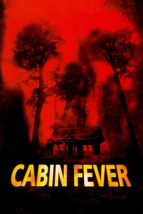 cabin fever cabin fever 2003 posters the database tmdb